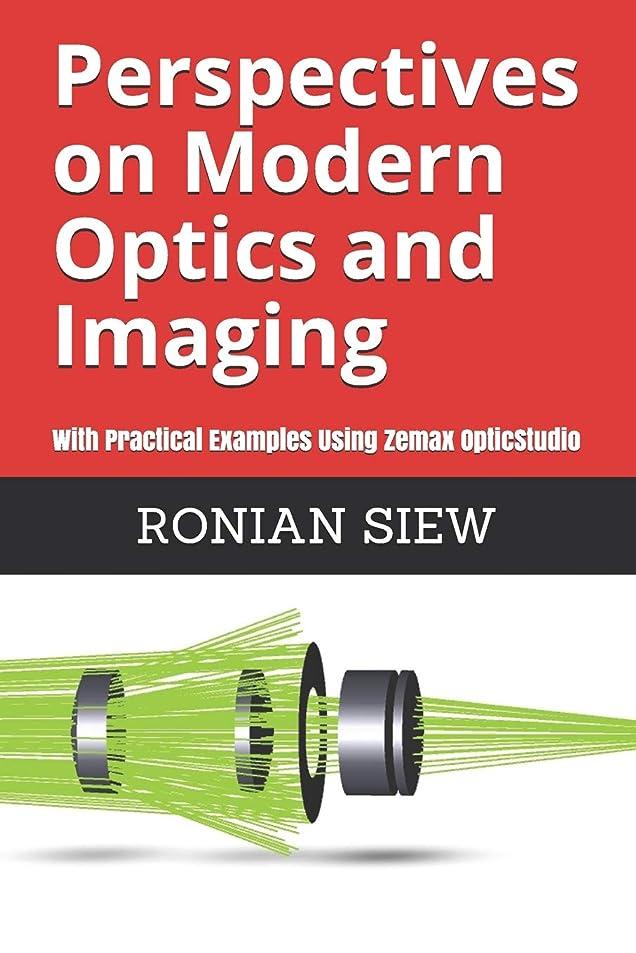 懇願するゆり印象的なPerspectives on Modern Optics and Imaging: With Practical Examples Using Zemax(R) OpticStudio(TM)