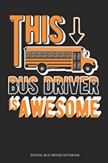 This Bus Driver Is Awesome School Bus Driver Notebook: Great Gift Idea School Bus Driver ( 6x9 Dot Grid 100 Pages)