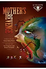Mother's Revenge: A Dark and Bizarre Anthology of Global Proportions Kindle Edition
