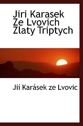 Jiri Karasek Ze Lvovich Zlaty Triptych
