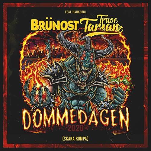 Brünost feat. Haukebri & Truse Tarzan