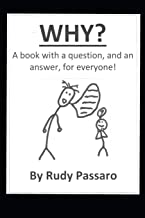 WHY?: A book with a question, and an answer, for everyone!