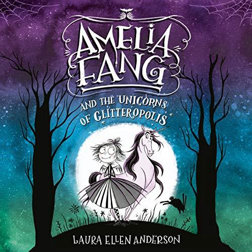 Amelia Fang and the Unicorns of Glitteropolis audiobook cover art