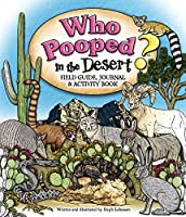 Who Pooped in the Desert? Field Guide, Journal & Activity Book