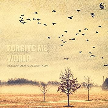 Forgive Me, World