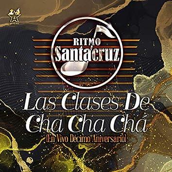 Las Clases de Cha Cha Chá (En Vivo Décimo Aniversario)