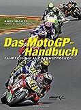 Das MotoGP-Handbuch: Fahrtechnik auf Rennstrecken ? Vorwort von Keith Code - Andy Ibbott
