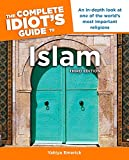 The Complete Idiot's Guide to Islam, 3rd Edition: An In-Depth Look at One of the World s Most Important Religions - Yahiya Emerick