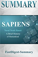 Summary: ''Sapiens''  -- A Brief History of Humankind (Sapiens: Chapter by Chapter Summary - A Brief History of Humankind - Book, Paperback, Hardcover, Summary Book 1)