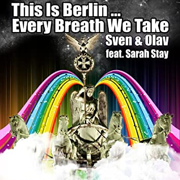 This Is Berlin... Every Breath We Take (Remixes)