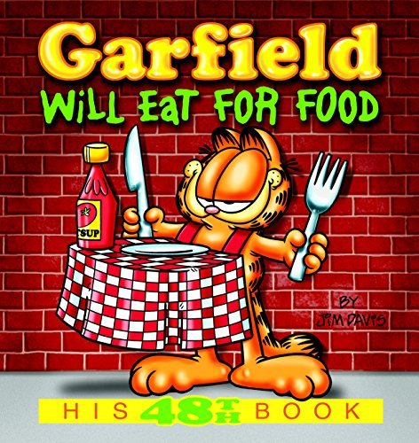 Garfield Will Eat for Food: His 48th Book (Garfield Series) (English Edition) PDF Books