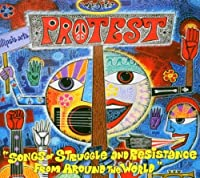 Protest: Songs of Struggle and Resistance from Around the World by Protest: Songs of Struggle & Resistance From Aroun