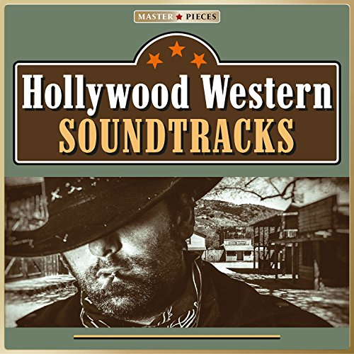 Masterpieces Presents Hollywood Western Soundtracks (39 Movie Hits)