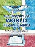 The History of World TeamTennis: Over Forty Years of...