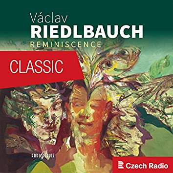Václav Riedlbauch: Reminiscence