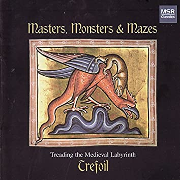 Masters, Monsters and Mazes - Treading the Medieval Labyrinth
