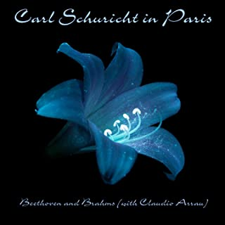 Carl Schuricht in Paris: Beethoven and Brahms (With Claudio Arrau)