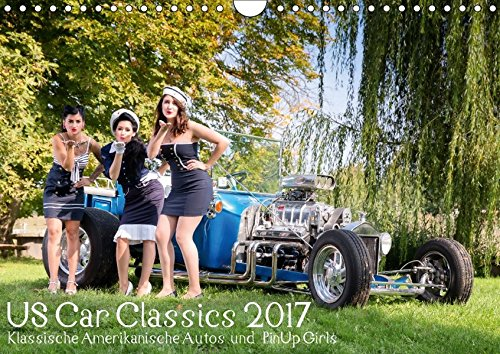 US Car Classics 2017 - Klassische amerikanische Autos und PinUp Girls (Wandkalender 2017 DIN A4 quer): Klassische US Oldtimer zusammen mit Pin up ... 14 Seiten ) (CALVENDO Mobilitaet)