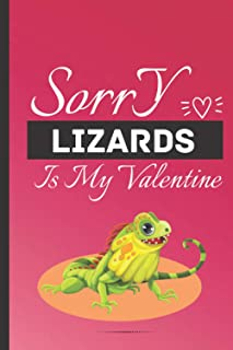 Sorry Lizards Is My Valentine: Cute Blank Lined Notebook Journal- Perfect Gift For Lizards Lovers - Idea Gifts For Valenti...