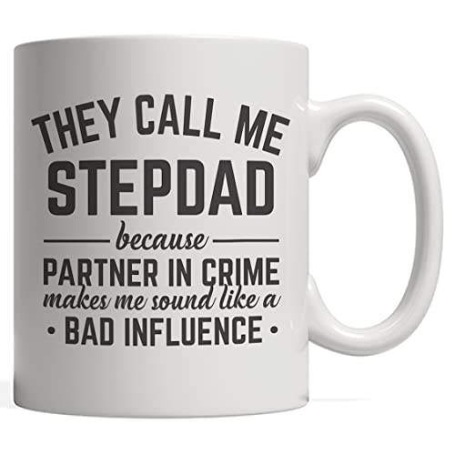 They Call Me Stepdad Because Partner In Crime Makes Sound Like A Bad Influence Mug