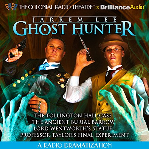 Jarrem Lee - Ghost Hunter - The Tollington Hall Case, The Ancient Burial Barrow, Lord Wentworth's Statue and Professor Taylor's Final Experiment audiobook cover art