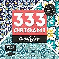 333 Origami - Azulejos: Zauberhafte Muster, marokkanische Farbwelten: Mit Anleitungen und 333 feinen Papieren