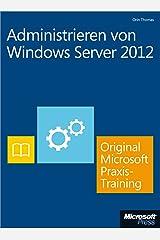 Administrieren von Windows Server 2012 - Original Microsoft Praxistraining: Praktisches Selbststudium (German Edition) Kindle Edition