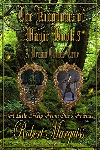 Book: The Kingdoms of Magic Book 3 - A Dream Comes True by Robert Marquiss