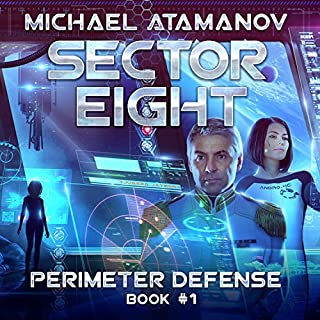 Sector Eight     Perimeter Defense, Book 1              By:                                                                                                                                 Michael Atamanov                               Narrated by:                                                                                                                                 Neil Hellegers                      Length: 12 hrs and 5 mins     694 ratings     Overall 4.5