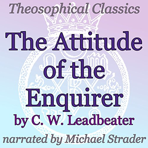 The Attitude of the Enquirer: Theosophical Classics cover art