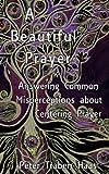 A Beautiful Prayer: Answering Common Misperceptions about Centering Prayer