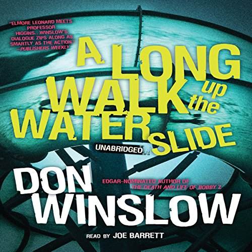 A Long Walk up the Water Slide     The Neal Carey Mysteries, Book 4              By:                                                                                                                                 Don Winslow                               Narrated by:                                                                                                                                 Joe Barrett                      Length: 7 hrs and 40 mins     156 ratings     Overall 4.2