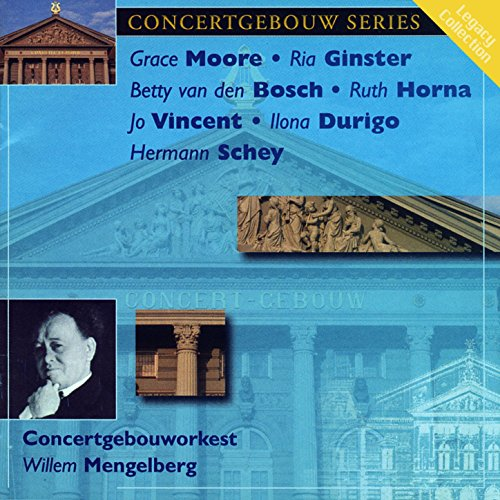 Concertgebouw Series: Grace Moore, Betty van den Bosch, Ria Ginster, Ruth Horna,...