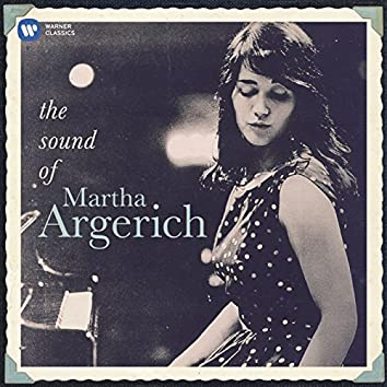 Martha Argerich: The Sound of Martha Argerich