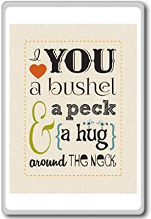 I Love You A Bushel A Peck And A Hug... - Motivational Quotes Fridge Magnet