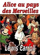 Alice au pays des merveilles (des illustrations) (French Edition)