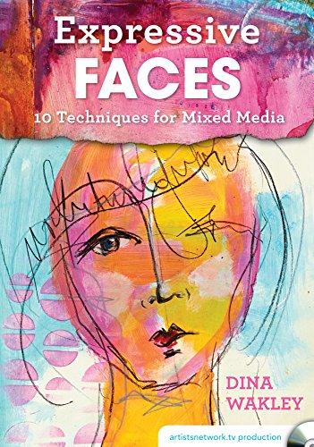 Expressive Faces: 10 Techniques for Mixed Media