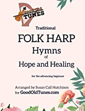 Traditional FOLK HARP Hymns of Hope and Healing (Good Old Tunes Harp Music)
