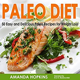 Paleo Diet     50 Easy and Delicious Paleo Recipes for Weight Loss: Lose Weight and Stay Fit, Book 6              By:                                                                                                                                 Amanda Hopkins                               Narrated by:                                                                                                                                 Eva R. Marienchild                      Length: 1 hr and 6 mins     Not rated yet     Overall 0.0