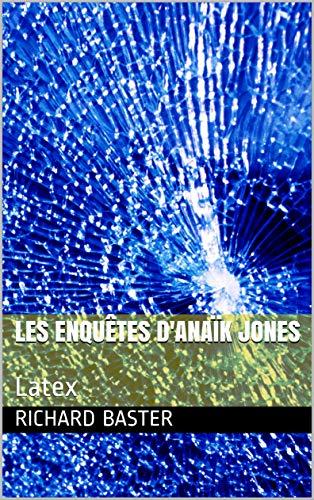 Couverture du livre Les enquêtes d'Anaïk Jones: Latex