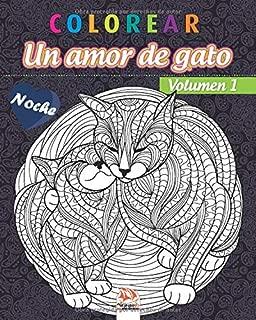 colorear - Un amor de gato - Volumen 1  - Noche: Libro para colorear para adultos (Mandalas) - Antiestrés - Volumen 1 - edición nocturna (Un amor de gato - Noche) (Spanish Edition)