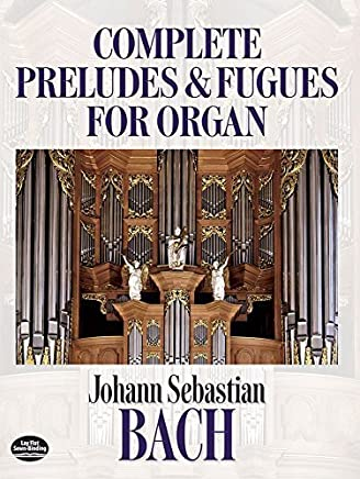 Johann Sebastian Bach: Complete Preludes and Fugues for Organ (Dover Music for Organ) by Johann Sebastian Bach(1985-03-01)