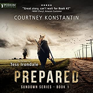 Prepared     Sundown Series, Book 1              By:                                                                                                                                 Courtney Konstantin                               Narrated by:                                                                                                                                 Tess Irondale                      Length: 11 hrs and 31 mins     395 ratings     Overall 4.5
