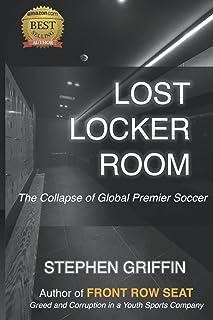 Lost Locker Room: The Collapse of Global Premier Soccer