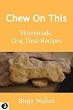 Chew On This: Homemade Dog Treat Recipes