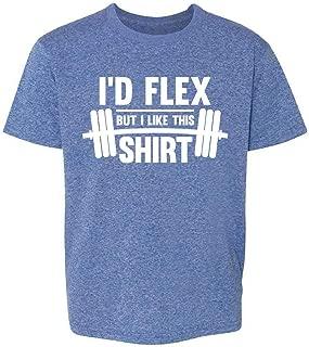 I'd Flex But I Like This Shirt Youth Kids T-Shirt