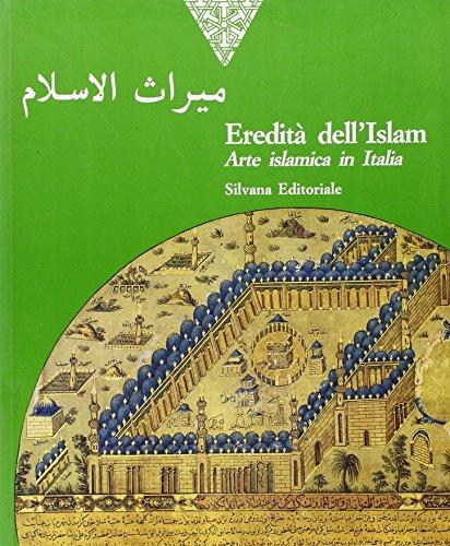 Eredità dell'Islam. Arte islamica in Italia