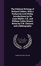 The Political Writings of Richard Cobden, With a Preface by Lord Welby, Introductions by Sir Louis Mallet, C.B., and William Cullen Bryant; Notes by F.W. Chesson and a Bibliography