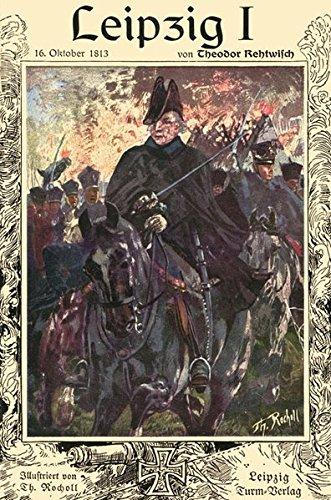 Leipzig I: 16. Oktober 1813 (Schlachtenbilder der Befreiungskriege)