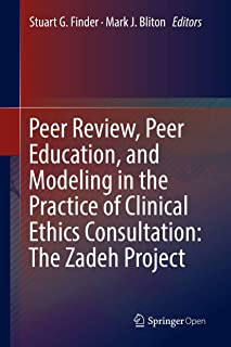 Peer Review, Peer Education, and Modeling in the Practice of Clinical Ethics Consultation: The Zadeh Project